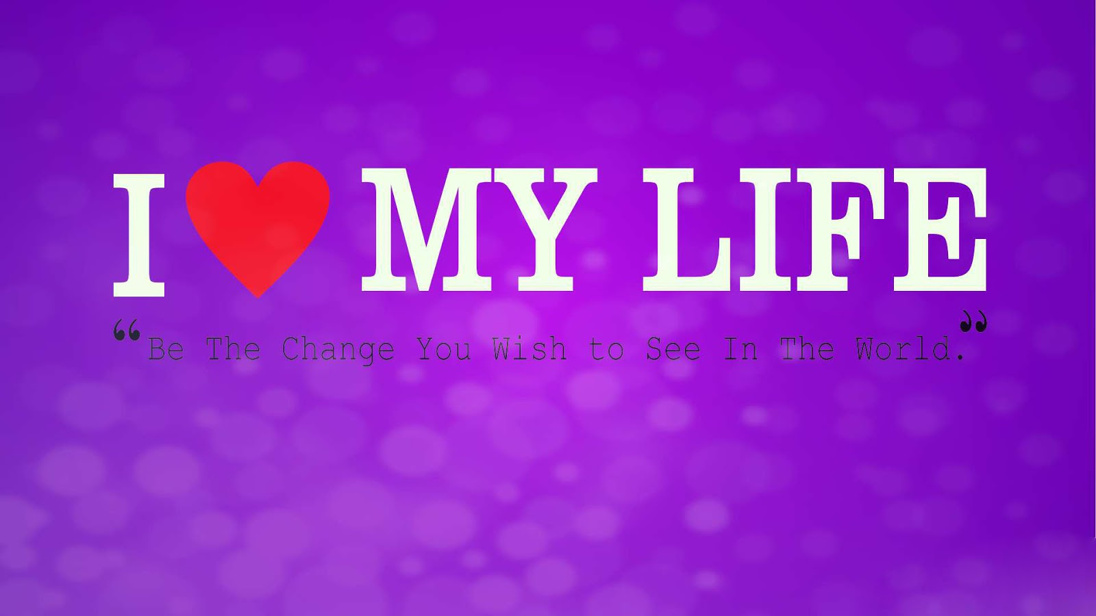 The Love Of My Life Quotes I Love My Life What About You  La Case D'anna