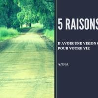5 raisons d'avoir une vision claire